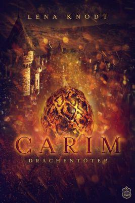 Carim, Drachentöter - Lena Knodt |