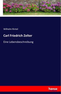 Carl Friedrich Zelter - Wilhelm Rintel |