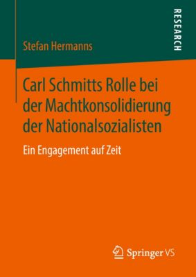 Carl Schmitts Rolle bei der Machtkonsolidierung der Nationalsozialisten, Stefan Hermanns