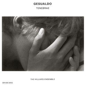 Carlo Gesualdo: Tenebrae, The Hilliard Ensemble