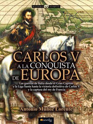 Carlos V a la conquista de Europa, Antonio Muñoz Lorente
