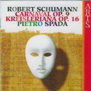 Carnaval / Kreisleriana Op. 16, P.Spada