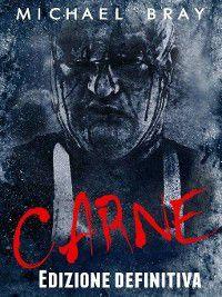 Carne--Edizione definitiva, Michael Bray