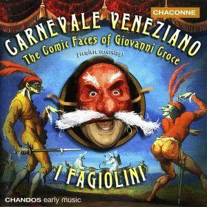 Carnevale Veneziano - The Comic Faces Of Giovanni Groce, Robert Hollingworth, I Fagiolini