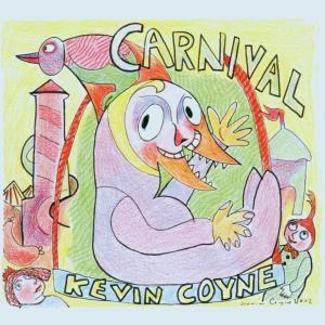 Carnival, Kevin Coyne