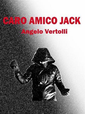 Caro amico Jack, Angelo Vertolli