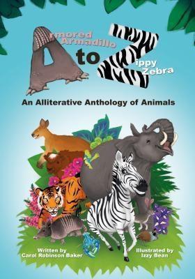 Carol Robinson Baker: Armored Armadillo to Zippy Zebra, Carol Robinson Baker