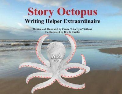 """Carole Gilbert: Story Octopus, Carole """"Lisa Lynn"""" Gilbert"""