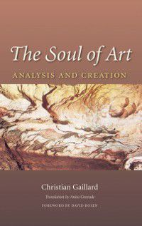 Carolyn and Ernest Fay Series in Analytical Psychology: Soul of Art, Christian Gaillard