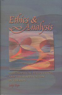 Carolyn and Ernest Fay Series in Analytical Psychology: Ethics and Analysis, Luigi Zoja