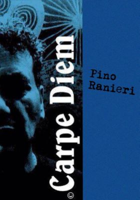 Carpe Diem, Pino Ranieri