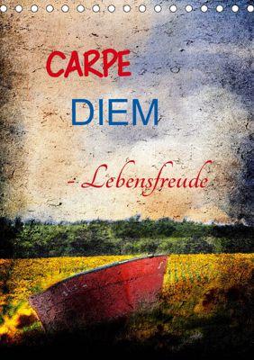 Carpe diem- Lebensfreude (Tischkalender 2019 DIN A5 hoch), Anette/Thomas Jäger