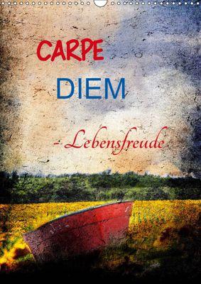 Carpe diem- Lebensfreude (Wandkalender 2019 DIN A3 hoch), Anette/Thomas Jäger, Anette Jäger