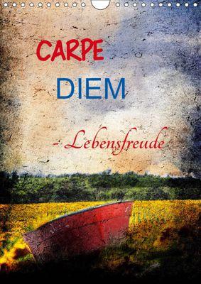 Carpe diem- Lebensfreude (Wandkalender 2019 DIN A4 hoch), Anette/Thomas Jäger