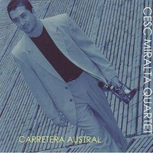 Carretea Austral, Cesc Quartet Miralta