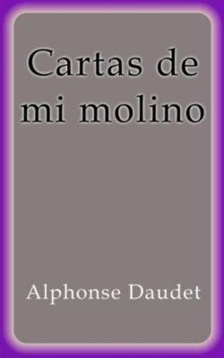 Cartas de mi molino, Alphonse Daudet