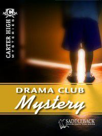 Carter High Mysteries: Drama Club Mystery, Robins Eleanor