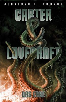 Carter & Lovecraft: Das Erbe, Jonathan L. Howard