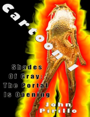 Cartoon: Cartoon, Episode One: Shades of Gray The Portal is Opening, John Pirillo