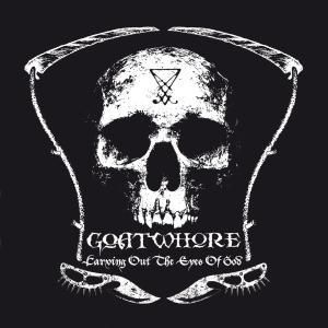 Carving Out The Eyes Of God, Goatwhore