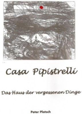 Casa Pipistrelli Das Haus der vergessenen Dinge, Peter Platsch