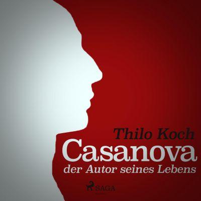 Casanova, der Autor seines Lebens (Ungekürzt), Thilo Koch