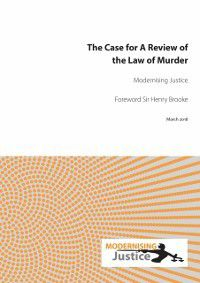 Case for A Review of the Law of Murder, Modernising Justice