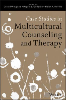 Case Studies in Multicultural Counseling and Therapy, Derald Wing Sue, Helen A. Neville, Miguel E. Gallardo