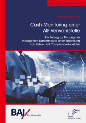 Cash-Monitoring einer AIF-Verwahrstelle. Ein Beitrag zur Nutzung der intelligenten Datenanalyse unter Beachtung von Risi, Michaela Thomas