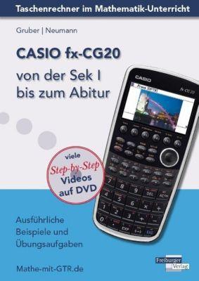 CASIO fx-CG20 von der Sek I bis zum Abitur, m. 1 DVD-ROM