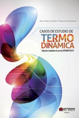 Casos de estudio de termodinámica, Arturo González Quiroga, Francisco Acuña Garrido