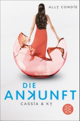 Cassia & Ky Band 3: Die Ankunft, Ally Condie