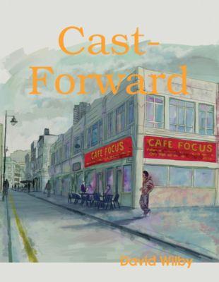 Cast Forward, David Wilby