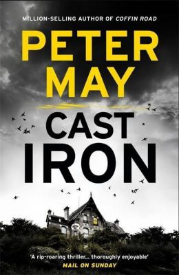Cast Iron, Peter May