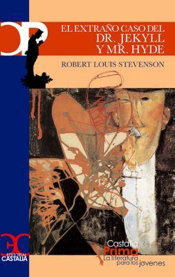 Castalia Prima: El extraño caso del Dr. Jekyll y Mr. Hyde, Robert Louis Stevenson