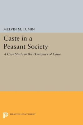 Caste in a Peasant Society, Melvin Marvin Tumin