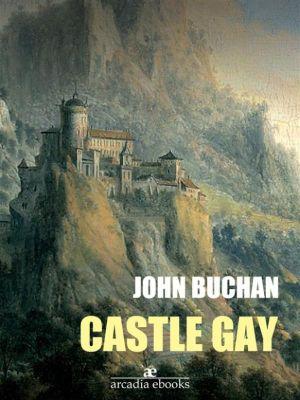 Castle Gay, John Buchan
