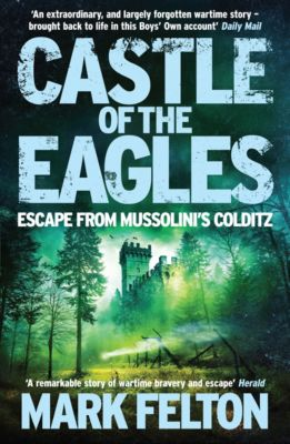 Castle of the Eagles, Mark Felton