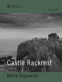 Castle Rackrent (World Digital Library Edition), Maria Edgeworth