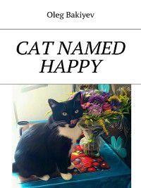 Cat Named Happy, Oleg Bakiyev