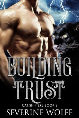Cat Shifter: Building Trust, Severine Wolfe