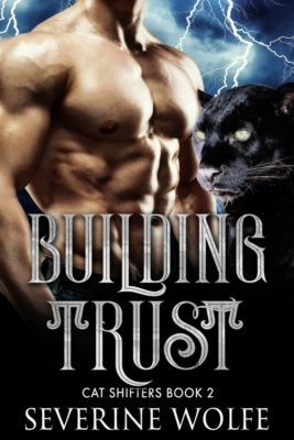 Cat Shifter: Building Trust, Severine Wolfe