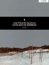 Catálogo de Sombras, José Eduardo Agualusa