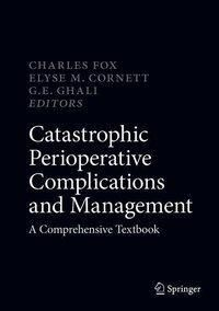Catastrophic Perioperative Complications and Management
