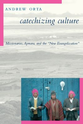 Catechizing Culture, Andrew Orta