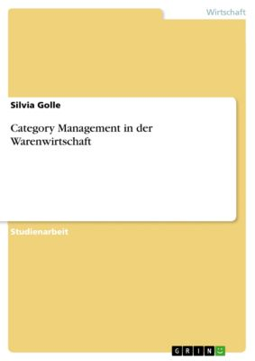Category Management in der Warenwirtschaft, Silvia Golle