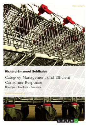 Category Management und Efficient Consumer Response, Richard-Emanuel Goldhahn