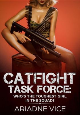 Catfight Task Force: Who's The Toughest Girl In The Squad?, Ariadne Vice