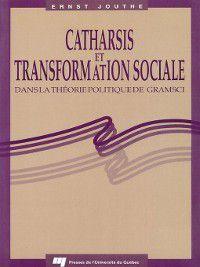 Catharsis et transformation sociale dans la théorie politique de Gramsci, Ernst Jouthe