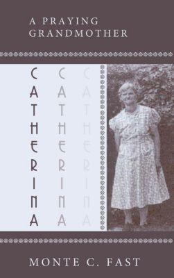 Catherina, Monte C. Fast